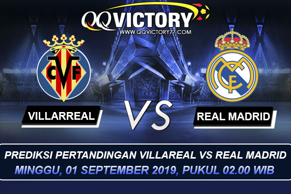 Prediksi Pertandingan - Prediksi Villarreal vs Real Madrid 2 September 2019